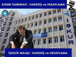 Türkiye İş Kurumu, Kıdem Tazminatı, İşsizlik Maaşı
