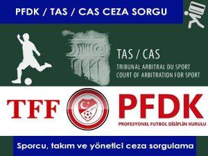 TAS CAS PFDK ceza sorgulama