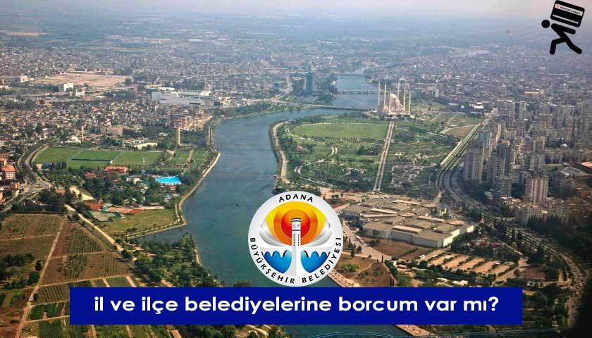Adana Belediyeleri Borç Sorgulama